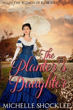 The Planter's Daughter by Michelle Shocklee