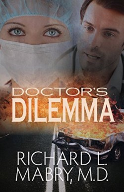 Doctor's Dilemma by Richard L. Mabry M.D.
