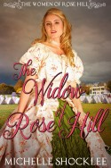 The Widow of Rose Hill by Michelle Shocklee ACFW Christian FIction
