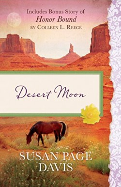 Desert Moon & Honor Bound by Susan Page Davis and Colleen L. Reece