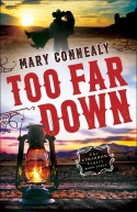 Christian fiction releases Too Far Down by Mary Connealy