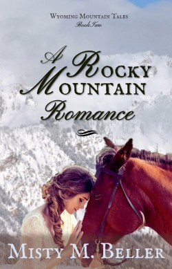 A Rocky Mountain Romance by Misty M. Beller