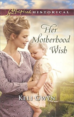 Her Motherhood Wish by Keli Gwyn