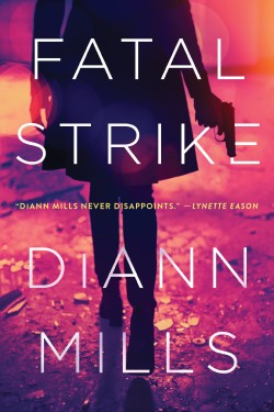 Fatal Strike by DiAnn Mills ACFW Christian Fiction