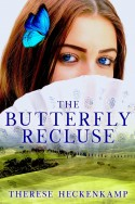 The Butterfly Recluse by Therese Heckenkamp - ACFW Christian Fiction new release