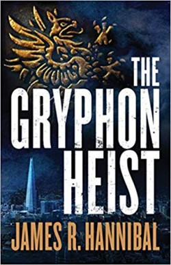 Gryphon Heist by James R. Hannibal ~ ACFW Christian Fiction