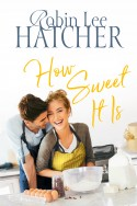 ACFW Christian Fiction ~ Robin Hatcher ~ How Sweet it Is