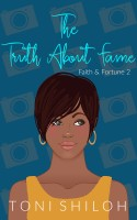 Toni Shiloh ~ The Truth About Fame ~ ACFW Christian Fiction